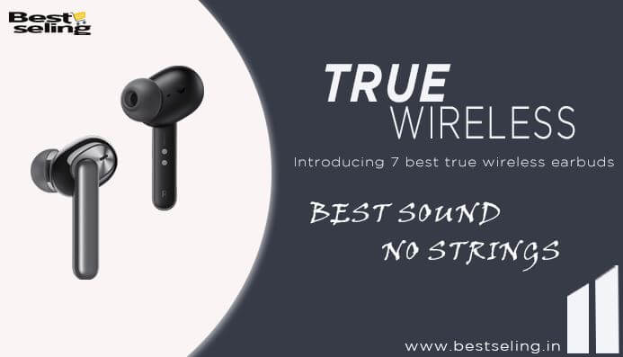 7 Best True Wireless Earbuds India Under 3000 [Latest Top Pick]