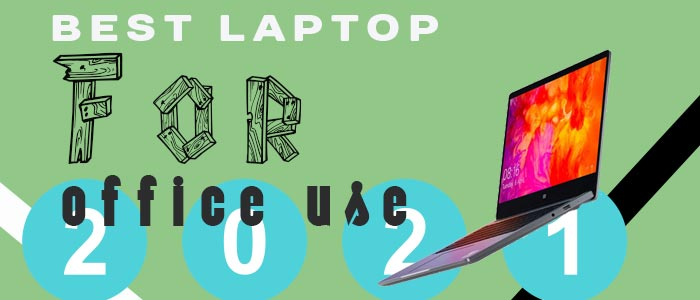 Best Laptop For Office Use In India 2021[Latest Top Pick]