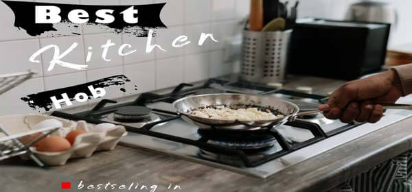 Best Hob For Indian Cooking 2021[Latest Models]